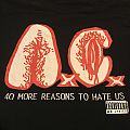 Anal Cunt - 40 More Reasons to Hate Us shirt