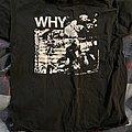 Discharge - TShirt or Longsleeve - WHY? Shirt.