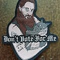 Darkthrone - Patch - Fenriz 'Don't Vote for Me' patch