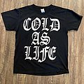 Cold As Life - TShirt or Longsleeve - Cold as life shirt
