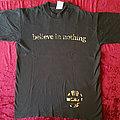 TS058 - Believe in nothing TShirt or Longsleeve