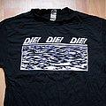 Die! Die! Die! TShirt or Longsleeve