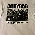 Bodybag Generation Victim  TShirt or Longsleeve