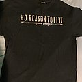 No Reason To Live Humanity is Treason TShirt or Longsleeve