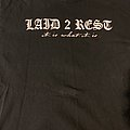 Laid 2 Rest 'It Is What It Is' TShirt or Longsleeve