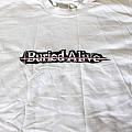 Buried Alive TShirt or Longsleeve