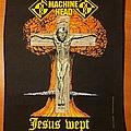 "Machine Head - Patch - Machine Head ""Jesus Wept"" Backpatch"