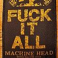 """Machine Head - Patch - Machine Head """"Fuck It All"""" patch"""