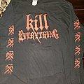 Kill Everything longsleeve TShirt or Longsleeve