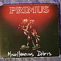 Primus - Tape / Vinyl / CD / Recording etc - Primus - Miscellaneous Debris