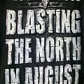 Blasting the North in August