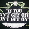 """""""if you can`t get off....don`t get on """"!!!"""