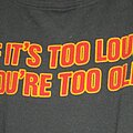 Kiss - TShirt or Longsleeve - If It`s Too Loud Your're Too Old