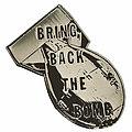 """GWAR """"Bring Back the Bomb"""" Pin Pin / Badge"""