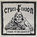 Crucifixion - Patch - Crucifixion - Take It Or Leave It 1st Bootleg