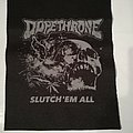 "Dopethrone ""Slutch em all"" Backpatch"