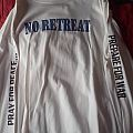 No Retreat  TShirt or Longsleeve