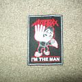 """Patch - Anthrax """"I'm The Man"""" Patch"""