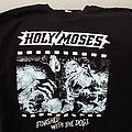 Holy Moses finished with the dogs TShirt or Longsleeve
