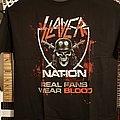 Slayer Nation Real Fans....TS TShirt or Longsleeve