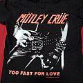 TShirt or Longsleeve - Mötley Crüe too fast for love