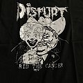 Disrupt - TShirt or Longsleeve - Disrupt Rid The Cancer