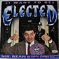 """Mr. Bean & Smear Campaign Featuring Bruce Dickinson – (I Want To Be) Elected 7"""" Vinyl"""