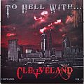 "To Hell With... Cleveland (Compilation Vol. 1) 7"" Original Vinyl"