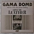 "Gama Bomb ‎– Give Me Leather 7"" Vinyl"