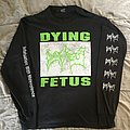 DYING FETUS infatuation with malevolence LS TShirt or Longsleeve