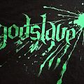TShirt or Longsleeve - Godslave - 100% Fuck You shirt