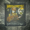 Megadeth - Patch - Megadeth - So gar, So good...So what!