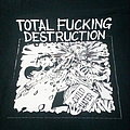 Total Fucking Destruction,Child Hater shirt