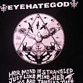 "EYEHATEGOD ""just like mine"" 2014 Shirt"