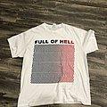 Full of Hell  TShirt or Longsleeve