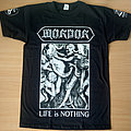 MORDOR - Life Is Nothing (T-Shirt)