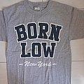 Born Low - TShirt or Longsleeve - born low