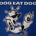 Dog Eat Dog - TShirt or Longsleeve - dog eat dog