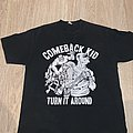 Comeback Kid, Turn it around T shirt