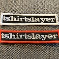 TShirtSlayer - Patch - TShirtSlayer Patches :)