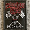 Slaughter Lord - Patch - Slaughter Lord Die By Power Woven Patch