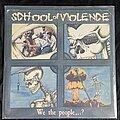 School Of Violence - Tape / Vinyl / CD / Recording etc - School Of Violence - We The People Record
