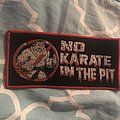 NO KARATE In the pit patch!