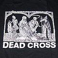 Dead Cross - TShirt or Longsleeve - DEAD CROSS shirt 2017