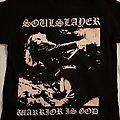 Soulslayer - TShirt or Longsleeve - SOULSLAYER Warrior Is God shirt