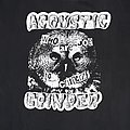 Acoustic Grinder - TShirt or Longsleeve - ACOUSTIC GRINDER Who Are Joe To Criticize