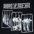 Burned Up Bled Dry - TShirt or Longsleeve - Burned Up Bled Dry shirt