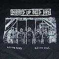 BURNED UP BLED DRY Kill The Body Kill The Soul shirt