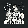 Big Business - TShirt or Longsleeve - Big Business shirt