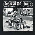 Despise You - TShirt or Longsleeve - Despise You shirt
